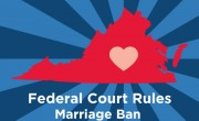 BREAKING: Federal Judge Rules Virginia Marriage Ban Unconstitutional