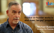 Exodus co-founder works to end 'ex-gay' programs: The Michael Bussee Story